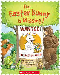easter bunny book the easter bunny is missing by steve metzger scholastic