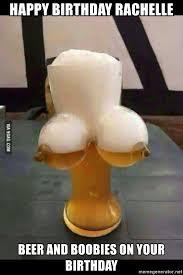 Boobs Meme - happy birthday rachelle beer and boobies on your birthday beer