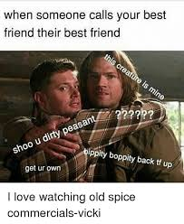 Old Spice Meme - when someone calls your best friend their best friend peasant u