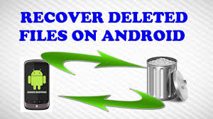 how to recover deleted files on android how to recover deleted files from android phone recycle bin for