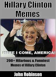 Hillary Clinton Memes - hillary clinton memes 200 hilarious funniest memes of hillary