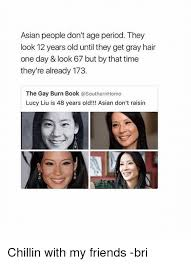 Gay Meme Asian - asian people don t age period they look 12 years old until they get