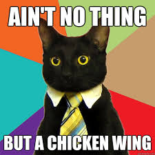 Chicken Wing Meme - ain t no thing but a chicken wing cat meme cat planet cat planet