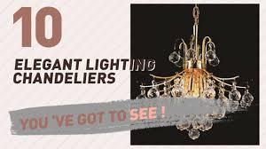 Elegant Lighting Chandelier Elegant Lighting Chandeliers New U0026 Popular 2017 Youtube