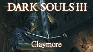 claymore claymore moveset dark souls 3 youtube