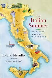 Lake Como Italy Map The Italian Summer Golf Food And Family At Lake Como Roland