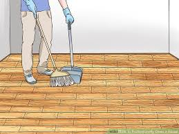 6 ways to professionally clean a house wikihow