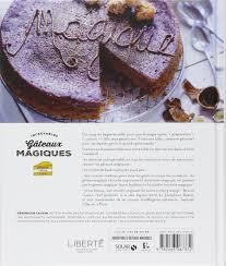 cuisine tv les desserts de benoit incroyables gâteaux magiques les délices de solar 9782263067372