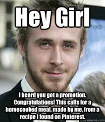 Funny Congratulations Meme - hey girl i heard you got a promotion congratulations this calls