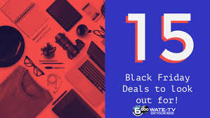 top 15 thanksgiving black friday deals of 2017 wate 6 on your side