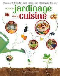 editeur livre cuisine le livre du jardinage et de la cuisine albums documentaires