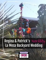 San Diego Backyard Wedding Brittany U0026 Zach U0027s Rustic San Diego Backyard Wedding San Diego Dj