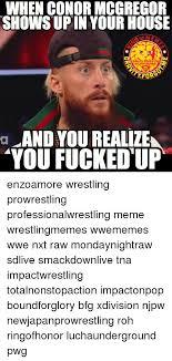 Pro Wrestling Memes - when conor mcgregor shows upin your house raut grruityforgot mel
