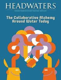 headwaters winter 2016 the collaborative alchemy around water