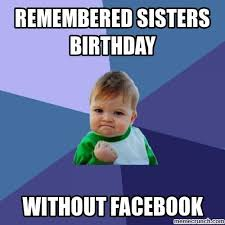 Funny Birthday Meme For Sister - funny birthday pictures sister picsgalary
