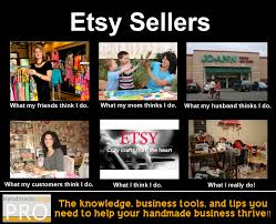 What They Think I Do Meme - etsy sellers meme what they think i do handmadeology