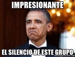 Memes De Obama - impresionante el silencio de este grupo obama thinks not bad