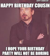 Funny Cousin Memes - happy birthday memes for cousin happy wishes