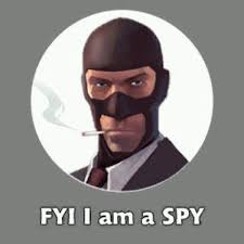 Spy Meme - fyi i am a spy know your meme