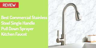 stainless steel kitchen faucet with pull spray stainless steel kitchen faucet with pull spray best