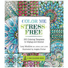 color me stress free 100 coloring templates to unplug and unwind