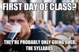 First Day Of Class Meme - tips for getting off to a good start in college classes start