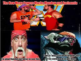 Macho Man Memes - hulk hogan and the macho man respond to macho mandow and axelmania