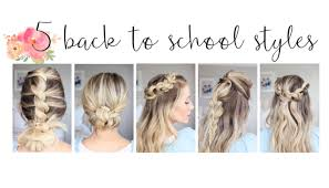 hair styles for back of 5 easy back to school hairstyles cute girls hairstyles youtube
