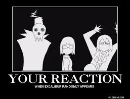 Soul Eater Excalibur Meme - soul eater excalibur reaction poster by xxthefireokamixx on deviantart