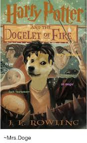 So Doge Meme - and the wow so magic such tournament k rowling mrsdoge doge