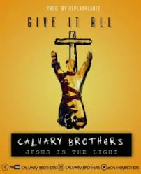download mp3 from brothers download mp3 calvary brothers give it all mp3 free lyrics