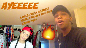 Challenge Reaction A Diss Track Against Myself Roast Yourself Challenge Reaction