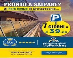 parcheggio auto porto civitavecchia nuova offerta myparking 7 giorni al park isonzo porto di