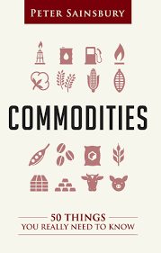 Armchair Economist Commodities 50 Things You Really Need To Know