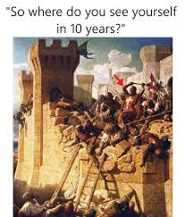 Me Me Me 2 - 16 crusades memes cuz nothing is more relatable than the crusades