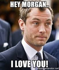 Hell Yeah Meme - hey morgan i love you jude law hell yeah meme generator