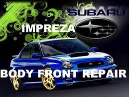 subaru impreza body front repair youtube