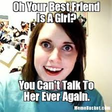 Meme Girl - oh your best friend is a girl create your own meme