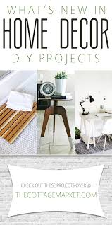 what u0027s new in home decor diy projects the cottage market