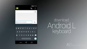 android keyboard apk android l keyboard apk for any device redmond pie