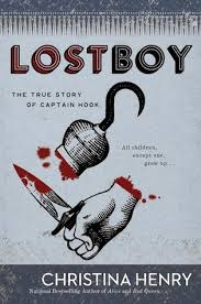 lost boy the true story of captain hook by henry