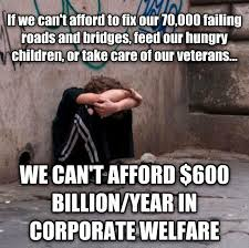 Welfare Meme - thoughts for today 203 no more corporate welfare it is