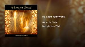 Go Light Your World Go Light Your World Youtube