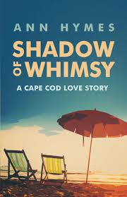 shadow of whimsy a cape cod love story ann hymes 9781944962159