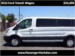 2015 ford transit wagon used cars los angeles ca youtube