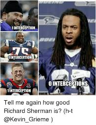 Sherman Meme - 1 interception interception 1 interception ointerceptions tell me