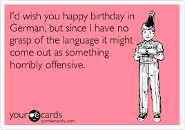 i d wish you happy birthday in german but since i no grasp