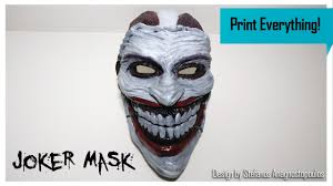 3d printed joker mask print everything youtube