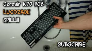 corsair k70 rgb rapidfire keyboard lucozade spill repaired