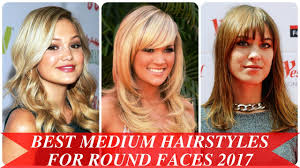 best medium hairstyles for round faces 2017 youtube